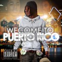 P Rico - Welcome To Puerto Rico mixtape cover art