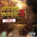 J Knoxx - Welcome To Knoxville (The Streets Of R&B) mixtape cover art