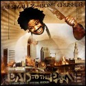 Bone Crusher - Bad To The Bone mixtape cover art