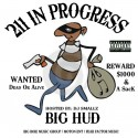 Big Hud - 211 In Progress mixtape cover art