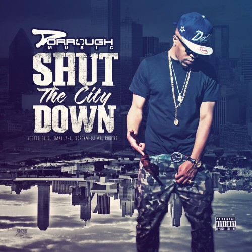 [Mixtape] Dorrough Music – Shut The City Down