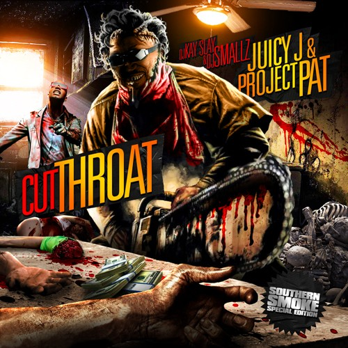 Juicy J & Project Pat - Cut Throat Mixtape