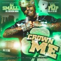 Lil Flip - Crown Me mixtape cover art