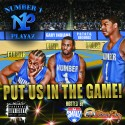 Number 1 Playaz - Put Us In The Game mixtape cover art
