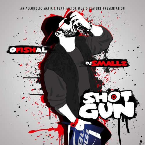 oFISHal x DJ Smallz – Shotgun [Mixtape]