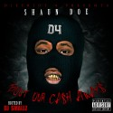 Shaun Doe - Bout Our Cash Always mixtape cover art