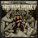"Southern Smoke, Vol. 6: Luke For President (Hosted by ""Uncle"" Luke Campbell) mixtape cover art"