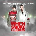 Stevie & Tryllion - When The Smoke Clears mixtape cover art