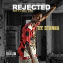 Tee Stunna - Rejected mixtape cover art