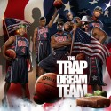 The Trap Dream Team mixtape cover art
