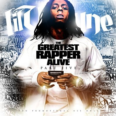 Lil Wayne - The Greatest Rapper Alive Mixtape