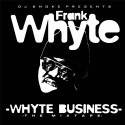 Frank Whyte - Whyte Business mixtape cover art