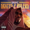 Gramz Da Hustla - Skates 2 Rulers mixtape cover art