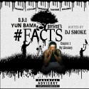 Yun Bama - #Facts17 Mixtape mixtape cover art