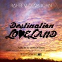 Raheem DeVaughn - Destination Loveland mixtape cover art