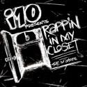i10 - Rappin In My Closet mixtape cover art