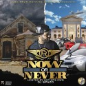 Fly Rique - Now Or Never mixtape cover art
