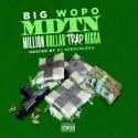 Big Wopo - Million Dollar Trap Nigga mixtape cover art