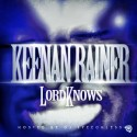 Keenan Rainer - Lord Knows mixtape cover art