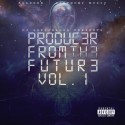 Produc3r From Th3 Futur3 mixtape cover art