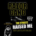 Razor Gang - The Streetz Raised Me mixtape cover art