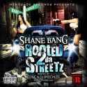 Shane Bang - Rooted 2 Da Streetz mixtape cover art