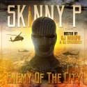 Skinny P - Enemy Of The City mixtape cover art