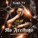 TJae Ty - No Feelings mixtape cover art