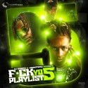 F*ck Yo Playlist 5 mixtape cover art