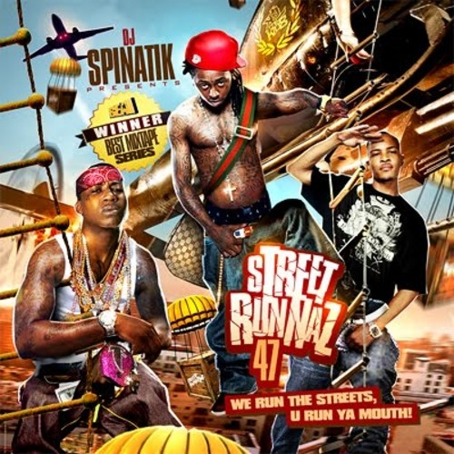 Street Runnaz 47 Mixtape ft. Lil Wayne & T.i.