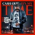 Ca$h Out - It's My Time mixtape cover art