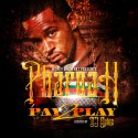 Pharoah - Pay 2 Play  mixtape cover art