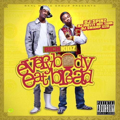 Rich Kidz – Everybody Eat Bread [Mixtape]