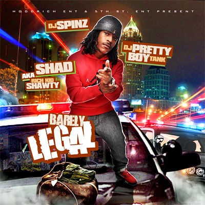 Shad AKA Rich Kid Shawty - Barely Legal Mixtape