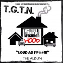 T.G.T.N. - Loud As F@%# mixtape cover art