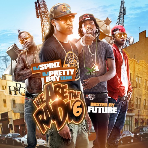 DJ Spinz x DJ Pretty Boy Tank – We Are The Radio 6 (Hosted By Future) [Mixtape]