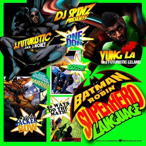 J.Futuristic & Yung L.A. - Batman & Robin (Superhero Language) Mixtape