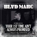 Blvd Marc - Your 1st Time Ain't Always Promised (Hosted By SuchaFlyGuyDC) mixtape cover art