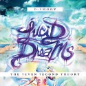 D-Smoov - Lucid Dreams (The 7even 7econd Theory) mixtape cover art