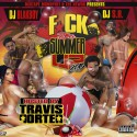 F*ck The Summer Up 2015 (Hosted By Travis Porter) mixtape cover art