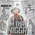 I'm That Nigga 3 (Hosted By Coca Vango) mixtape cover art