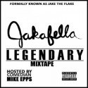 Jakafella - Legendary (Hosted By Mike Epps) mixtape cover art