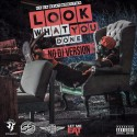 Kc Da Beatmonster - Look What You Done mixtape cover art