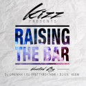Kizz - Raising The Bar mixtape cover art