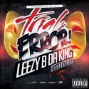 Leezy B Da King - Trial & Error mixtape cover art