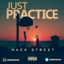Mack Street - Just Practice mixtape cover art