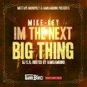 Mike-Key - I'm The Next Big Thing mixtape cover art