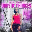 Mini Swazy - Drastic Changes mixtape cover art