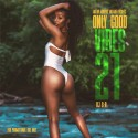 Only Good Vibes 21 mixtape cover art
