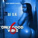 Only Good Vibes 6 mixtape cover art